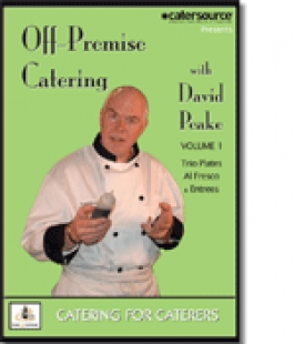 Off-Premise Catering with David Peake, Volume I