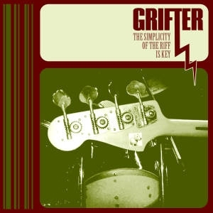 "Grifter ""The Simplicity of the Riff is Key"""